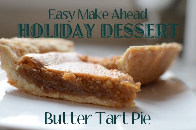 An easy holiday dessert - butter tart pie
